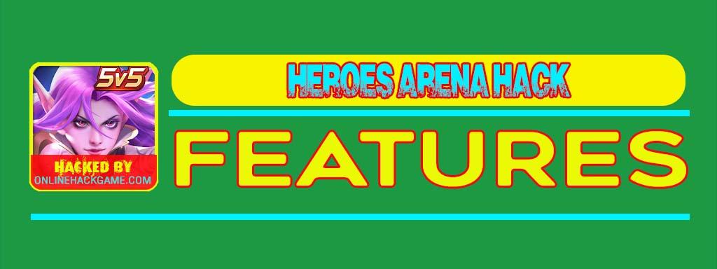Heroes Arena Hack Features