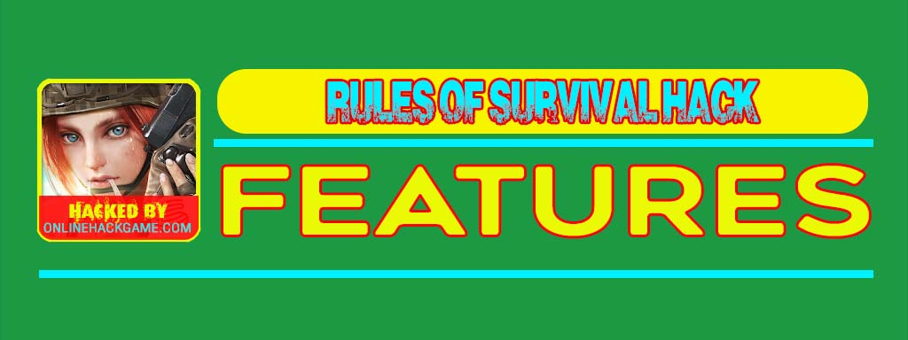 Rules of Survival Hack Features
