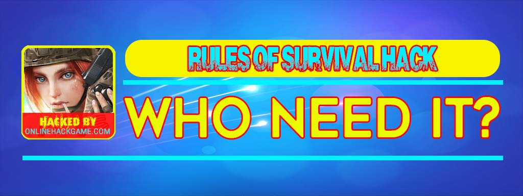 Rules of Survival Hack Who need it