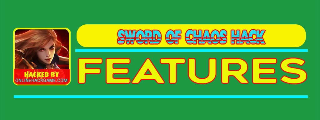 Sword of Chaos Hack Features