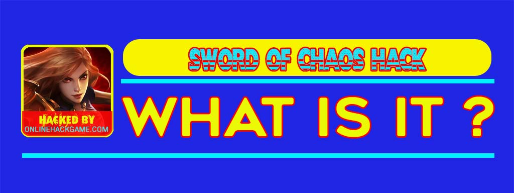 Sword of Chaos Hack What is it