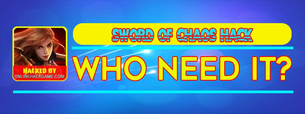 Sword of Chaos Hack Who need it