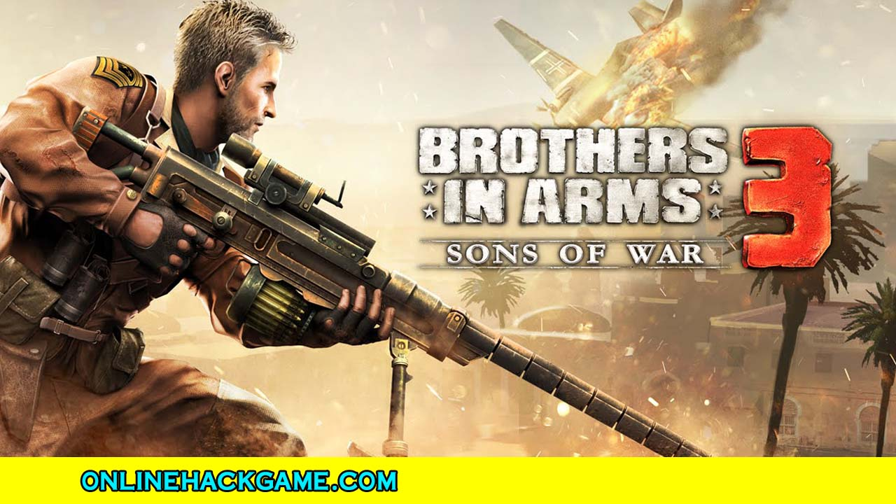 Brothers In Arms 3 Hack - ONLINEHACKGAMECOM