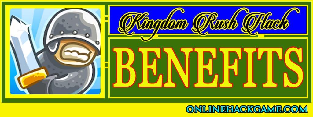 Kingdom Rush Hack Benefits