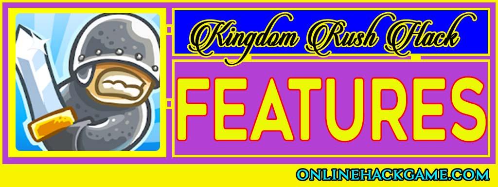 Kingdom Rush Hack Features