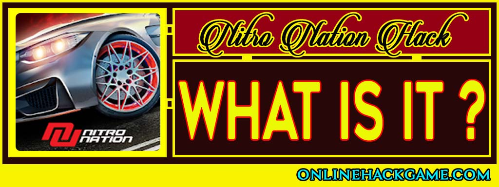 Nitro Nation Hack - What is it