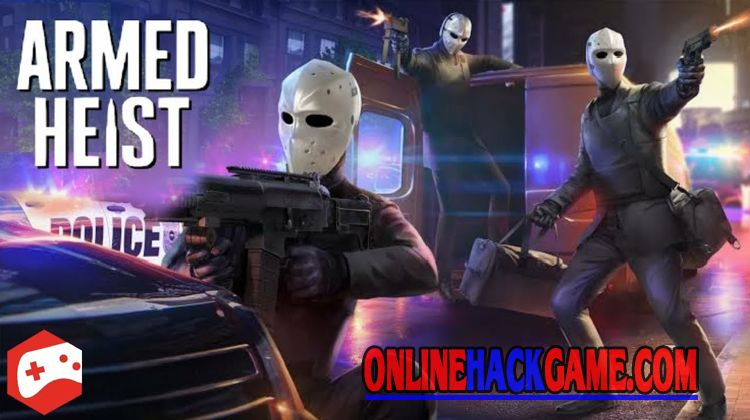 Armed Heist Hack Cheats Unlimited Cash